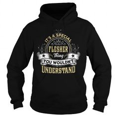 FLESHER FLESHERYEAR FLESHERBIRTHDAY FLESHERHOODIE FLESHERNAME FLESHERHOODIES  TSHIRT FOR YOU