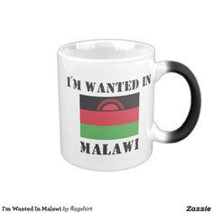 I'm Wanted In Malawi Magic Mug