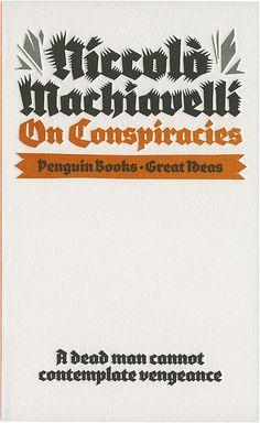 Penguin book cover design - On Conspiracies by David Pearson - Amazing type design for 'Niccolo Machiavelli'