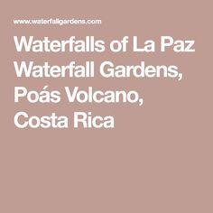 Waterfalls of La Paz Waterfall Gardens, Poás Volcano, Costa Rica