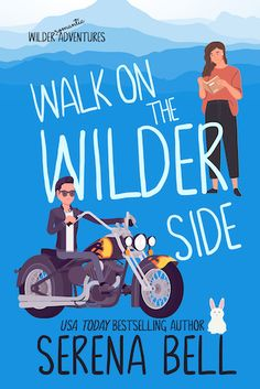 Book Tour Featuring *Walk on the Wilder Side* by Serena Bell @serenabellbooks @xpressotours #giveaway ~ I'm Into Books ~ Book Tours & Reviews