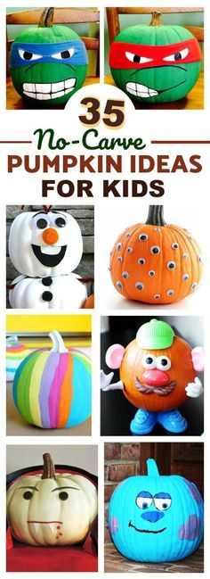 35 NO-CARVE PUMPKINS FOR KIDS- these are awesome!!!!