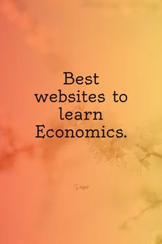 Economics | Economics Lessons | Economics notes | Economics art | Economics basics | Websites for students | Economics websites for Collage students | Websites for teachers  Here is a list of websites where you can learn Economics as a student or you can prepare lectures if you are a teacher. There are both free and paid websites for students.