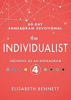 The Individualist: Growing as an Enneagram 4 (60-Day Enneagram Devotional) by Elisabeth Bennett