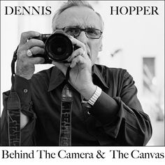Dennis Hopper, Behind The Camera And The Canvas.