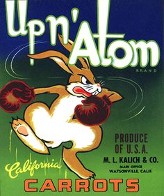 "This fruit crate label was used on Up n' Atom Brand Carrots, c. 1950s: ""Up n' Atom Brand California Carrots. Crate labels were a frequent means of marketing fruit and vegetable packer brands at the turn of the century."
