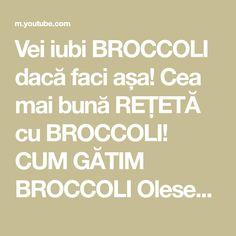 Vei iubi BROCCOLI dacă faci așa! Cea mai bună REȚETĂ cu BROCCOLI! CUM GĂTIM BROCCOLI OleseaSlavinski - YouTube Vegetable Dishes, Mai, Sheet Pan, Casseroles, Side Dishes, Vegetables, Youtube, Food, Savory Snacks