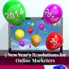 5 New Year's Resolutions for Online Marketers
