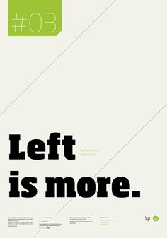 Left is more. Typographic Poster Series by Stefano Joker Lionetti Typography Letters, Typography Design, Lettering, Poster Series, Poster On, Type Posters, Graphic Posters, Graphic Art, Graphic Portfolio