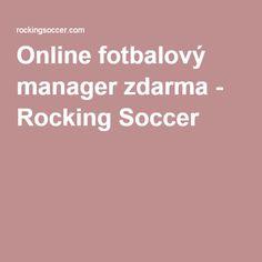Online fotbalový manager zdarma - Rocking Soccer