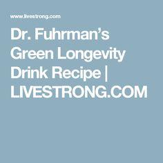 Dr. Fuhrman's Green Longevity Drink Recipe   LIVESTRONG.COM