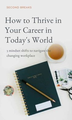 3 mindset shifts to navigate the changing workplace | career tips for today