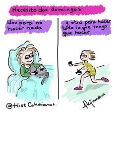 Necesito dos domingos...  Twitter: @HistCotidianas.