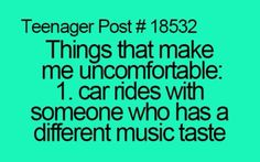 Oh My God yes!!!!!! It's so annoying when you want to listen to your own music and they want to listen to theirs, and you have a huge battle between yourselves as to who gets to play their music. So annoying