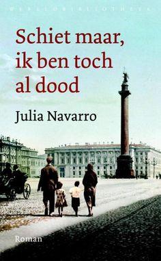 Ik weet niet meer door wie of waar mijn aandacht gevestigd werd op de vuistdikke roman van Julia Navarro 'Schiet maar, ik ben toch al dood'.