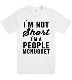 i`m not Short i`m A people mcnugget t shirt – Shirtoopia