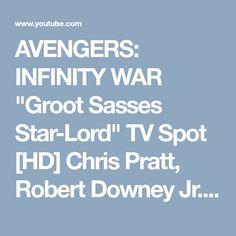 "AVENGERS: INFINITY WAR ""Groot Sasses Star-Lord"" TV Spot [HD] Chris Pratt, Robert Downey Jr. - YouTube"