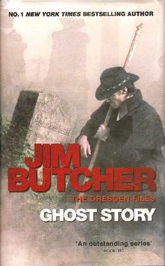 Ghost Story, a Dresden Files urban fantasy by Jim Butcher.