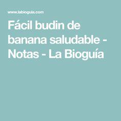 Fácil budin de banana saludable - Notas - La Bioguía