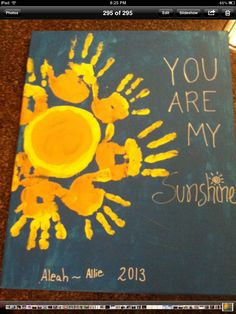 You are my sunshine sign using the handprint of each family member