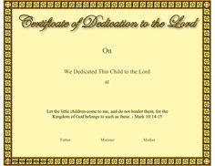 This Christian certificate of a baby or child dedication to the Lord has a border that looks like stained glass as well as a Bible verse from the Book of Mark. Free to download and print