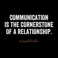 COMMUNICATION cultivates everything and therefore, should be the most sought out skill. Without it relationships are just weeds.