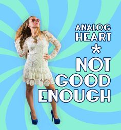 """Radio-ready guitars- and vocals-driven hard rock. """"Not Good Enough"""" is the new single from Analog Heart."""