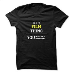 It's a FILM thing, you wouldn't understand  T Shirt, Hoodie, Sweatshirts - cool t shirts #tee #hoodie