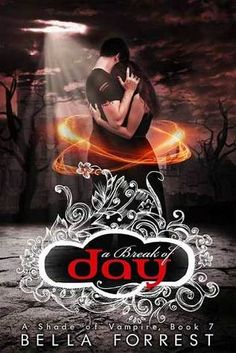 A Break of Day (A Shade of Vampire #7) by Bella Forrest