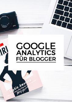 Google Analytics für Blogger | B first, create Eigener Blog, News Blog, Seo Marketing, Content Marketing, Facebook Marketing, Online Marketing, Media Marketing, Blog Online, Google Analytics
