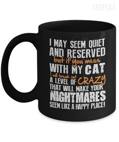 If You Mess With My Cat Mug #prints #prntable #painting #canvas #empireprints #teepeat