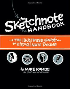 The Sketchnote Handbook: the illustrated guide to visual note taking by Mike Rohde, http://www.amazon.com/dp/0321857895/ref=cm_sw_r_pi_dp_CPQDrb1SQJ4ZW Sketch Notes, Study Skills, Visual Note Taking, Good Books, Book Art, Author, Videos, Creative, Drawings