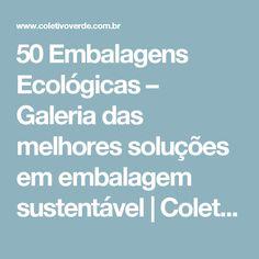 50 Embalagens Ecológicas – Galeria das melhores soluções em embalagem sustentável   Coletivo Verde