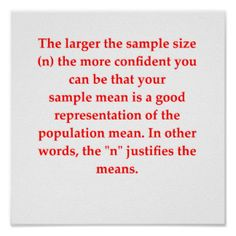 The larger your sample size ...