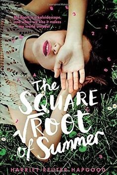 Your Official YA Summer Reading List | The Square Root of Summer, by Harriet Reuter Hapgood