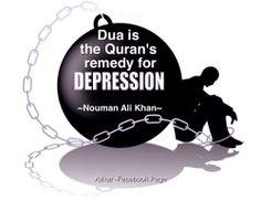 Dua is the Quran's remedy for depression. ~Nouman Ali Khan~  Lecture by Nouman Ali Khan:  http://youtu.be/J1oK-MBVstg