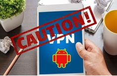 Android VPN Apps Do Not Protect User Traffic
