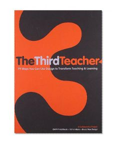 The Third Teacher: 79 Ways You Can Use Design to Transform Teaching & Learning/Inc. OWP/P Cannon Design, VS Furniture, Bruce Mau Design Facebook Users, Always Learning, Bruce Mau, My Books, Teacher, Canning, Lab, Third, Design