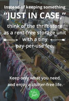 I like this way of thinking...a life free from clutter!