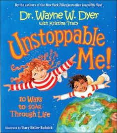 Unstoppable Me! Inspirational children's book by Dr. Wayne Dyer