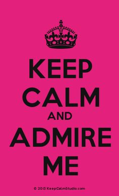 [Crown] Keep Calm And Admire Me