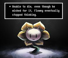 Flowey eventually stopped thinking by fluffySlipper