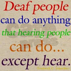 Deaf does NOT mean dumb; check your stereotypes and prejudices. Description from pinterest.com. I searched for this on bing.com/images