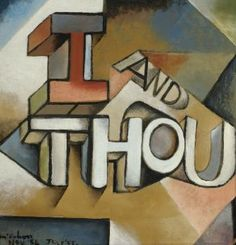 I And Thou Artwork of New Zealand artist, Colin McCahon  http://www.aucklandartgallery.com/the-collection/browse-artwork/7287/i-and-thou