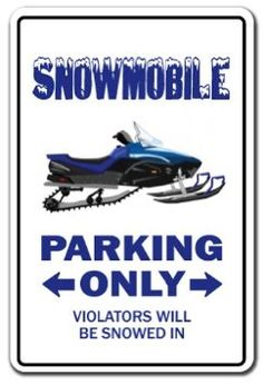 Amazon.com: SNOWMOBILE Parking Sign gag novelty gift funny ...