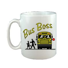 """Bus Boss"" School Bus Driver Custom Personalized Coffee Mug - Ceramic, 11oz., $8.50"