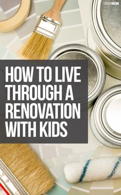Here's how to survive a renovation with kids