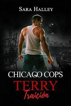 Terry: Traición (Chicago Cops nº 3) de Sara Halley Chicago, Cops, Movies, Movie Posters, Kindle, Romance, Books Online, Books To Read, Reading