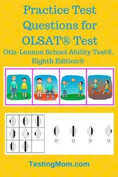 Practice Test Questions for OLSAT® Test – Otis-Lennon School Ability Test®, Eighth Edition®. Are your children able to answer tough questions like this one? Visit TestingMom.com to see more practice questions and find out.