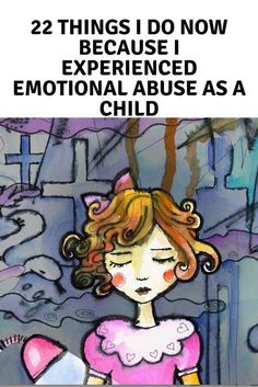 22 Things I Do Now Because I Experienced Emotional Abuse as a Child | The Mighty #mentalhealth #emotionalabuse #survivor #children #mentalhealth #mentalillness #childhood #anxiety